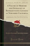 A Volume of Memoirs and Genealogy of Representative Citizens of Northern California