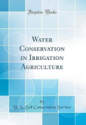 Water Conservation in Irrigation Agriculture