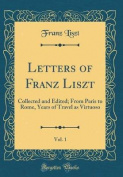 Letters of Franz Liszt, Vol. 1