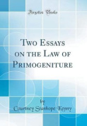 Two Essays on the Law of Primogeniture