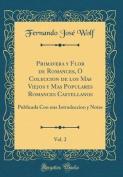 Primavera y Flor de Romances, O Coleccion de Los Mas Viejos y Mas Populares Romances Castellanos, Vol. 2 [Spanish]