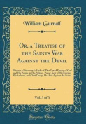 Or, a Treatise of the Saints War Against the Devil, Vol. 3 of 3