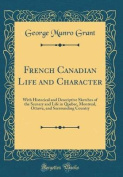 French Canadian Life and Character