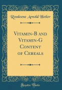 Vitamin-B and Vitamin-G Content of Cereals