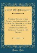 Supreme Council of the Ancient and Accepted Scotch Rite of Freemasonry, in and for the Sovereign and Independent State of Louisiana, Valley of New Orl