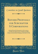 Reform Proposals for Subchapter S Corporations