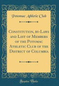 Constitution, By-Laws and List of Members of the Potomac Athletic Club of the District of Columbia