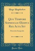 Quo Tempore Sophoclis Oedipus Rex ACTA Sit [LAT]