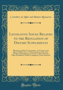 Legislative Issues Related to the Regulation of Dietary Supplements