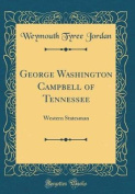George Washington Campbell of Tennessee