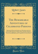 The Remarkable Adventures of Celebrated Persons