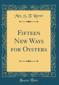 Fifteen New Ways for Oysters