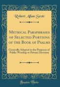 Metrical Paraphrases of Selected Portions of the Book of Psalms