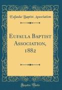 Eufaula Baptist Association, 1882