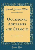 Occasional Addresses and Sermons