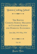 The Boston Cooking-School Magazine of Culinary Science and Domestic Economics, Vol. 18