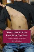 Why Straight Guys Love Their Gay Guys