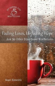 Fading Lines, Unfading Hope