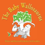 The Baby Wallosaurus