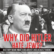 Why Did Hitler Hate Jews? - History Book War Children's Holocaust Books