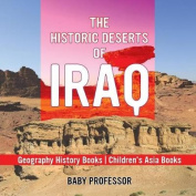 The Historic Deserts of Iraq - Geography History Books Children's Asia Books