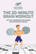 The 30-Minute Brain Workout Difficult Crossword Puzzle Books