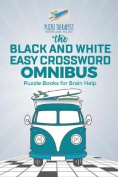 The Black and White Easy Crossword Omnibus Puzzle Books for Brain Help