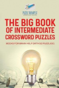 The Big Book of Intermediate Crossword Puzzles Books for Brain Help
