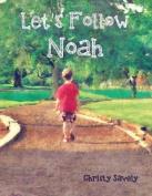 Let's Follow Noah