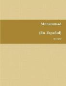 Muhammad: El Mensajro de Dios [Spanish]