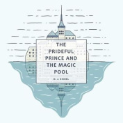 The Prideful Prince and the Magic Pool
