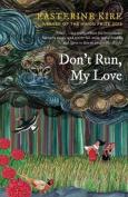 Don't Run, My Love