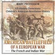 American Battlefield of a European War