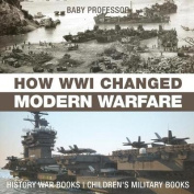 How Wwi Changed Modern Warfare - History War Books Children's Military Books