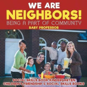 We Are Neighbors! Being a Part of Community - Social Skills Book Kindergarten Children's Friendship & Social Skills Books