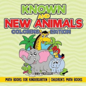 Known and New Animals - Coloring Edition - Math Books for Kindergarten Children's Math Books