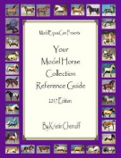 Your Model Horse Collection Reference Guide 2017