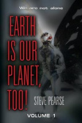 Earth Is Our Planet, Too! - Volume 1