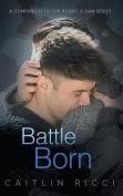 Battle Born (Robbie & Sam)