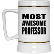 Most Awesome Professor - Beer Stein, Ceramic Beer Mug, Best Gift for Birthday, Anniversary, Easter, Valentines Mothers Fathers Day