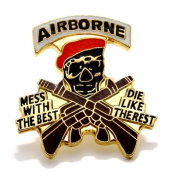 Airborne Mess With The Best Die Like The Rest US Army Lapel Hat Pin Military PPM009