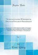 Technologisches Worterbuch Deutsch-Englisch-Franzosisch, Vol. 1