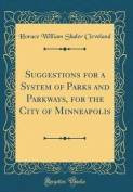 Suggestions for a System of Parks and Parkways, for the City of Minneapolis