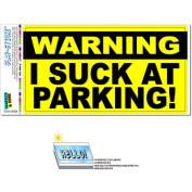 Warning I Suck At Parking Funny Prank Gag Gift Automotive Car Window Locker Bumper Sticker