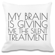 My Brain Is Giving Me The Silent Treatment Funny Slogan Custom Printed Decorative Pillowcase - 100% Soft Polyester - Decorative Home Accessories