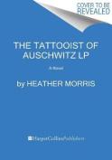 The Tattooist of Auschwitz [Large Print]