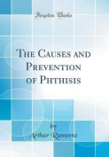 The Causes and Prevention of Phthisis