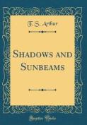 Shadows and Sunbeams