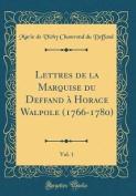 Lettres de la Marquise Du Deffand a Horace Walpole (1766-1780), Vol. 1  [FRE]