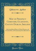 Map of Prospect Cemetery, Glasnevin, County Dublin, Ireland